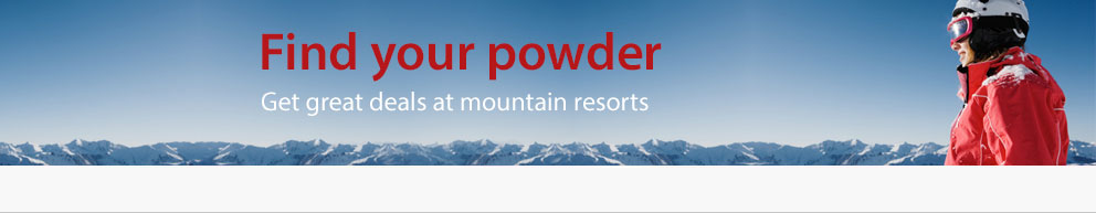 Find your powder - Get great deals at mountain resorts